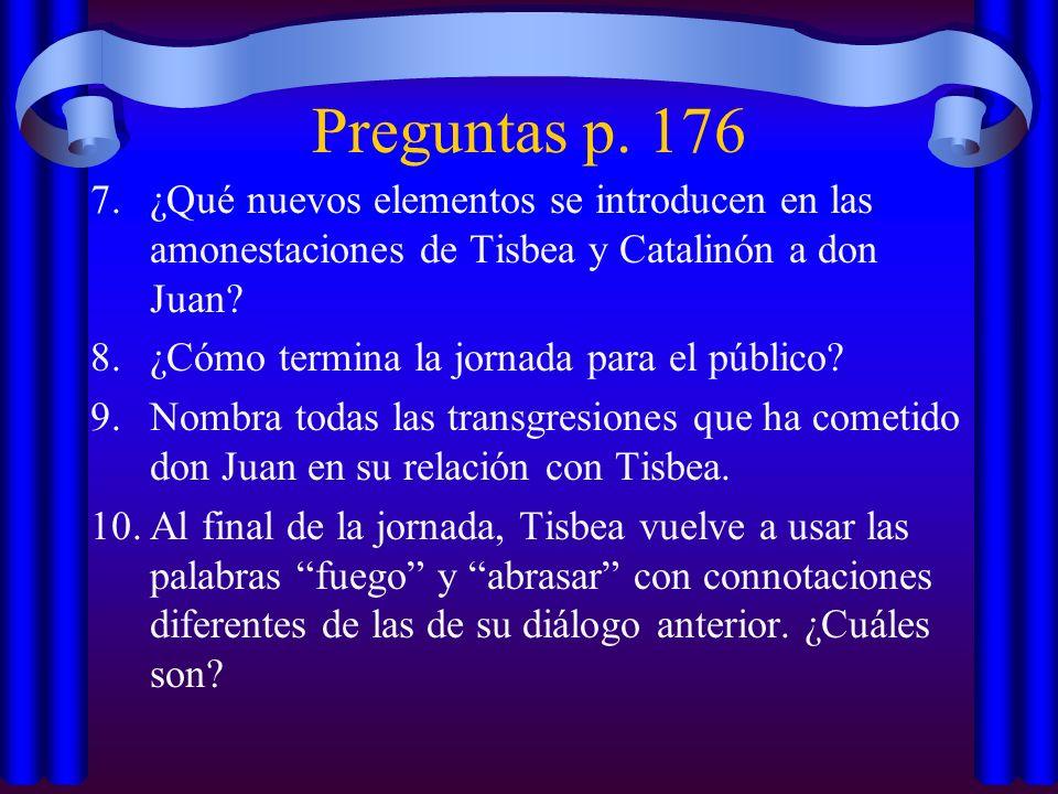 Preguntas p. 176 ¿Qué nuevos elementos se introducen en las amonestaciones de Tisbea y Catalinón a don Juan