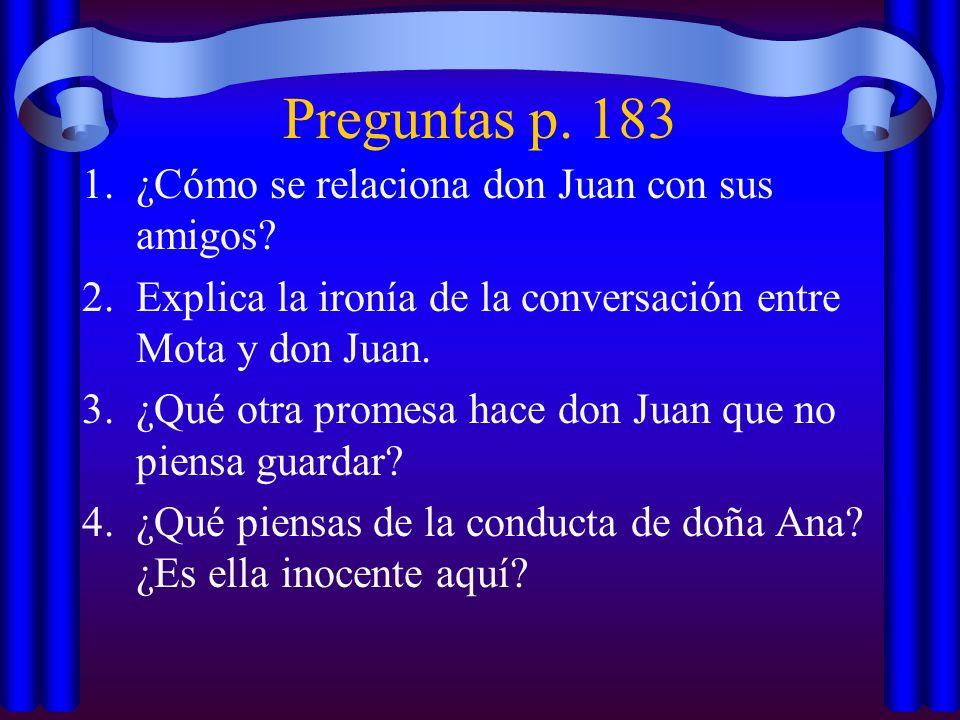 Preguntas p. 183 ¿Cómo se relaciona don Juan con sus amigos