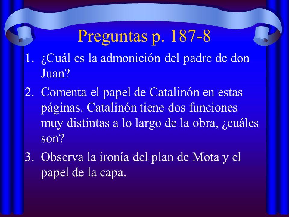 Preguntas p. 187-8 ¿Cuál es la admonición del padre de don Juan