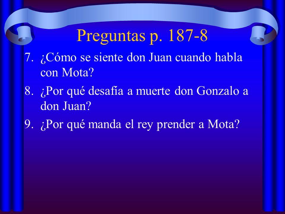 Preguntas p. 187-8 ¿Cómo se siente don Juan cuando habla con Mota