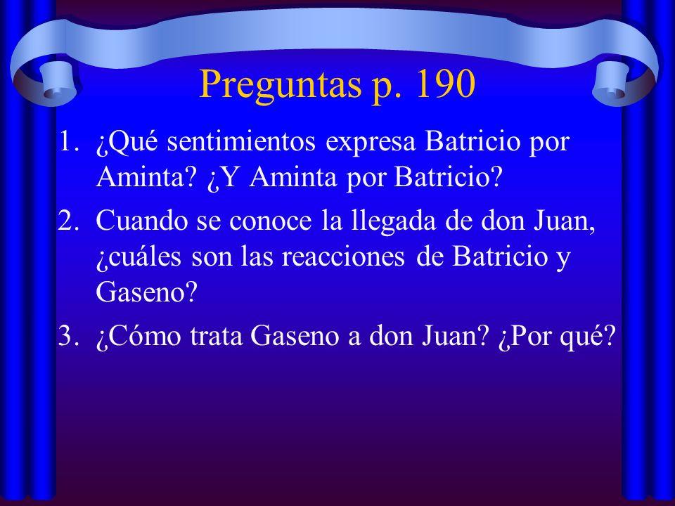 Preguntas p. 190 ¿Qué sentimientos expresa Batricio por Aminta ¿Y Aminta por Batricio