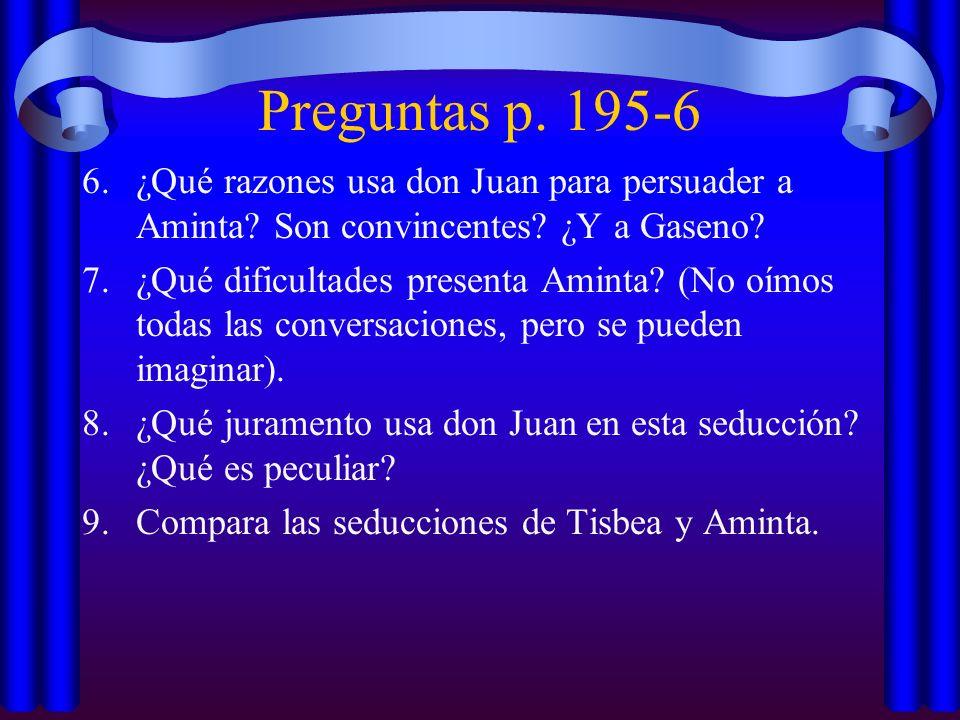 Preguntas p. 195-6 ¿Qué razones usa don Juan para persuader a Aminta Son convincentes ¿Y a Gaseno