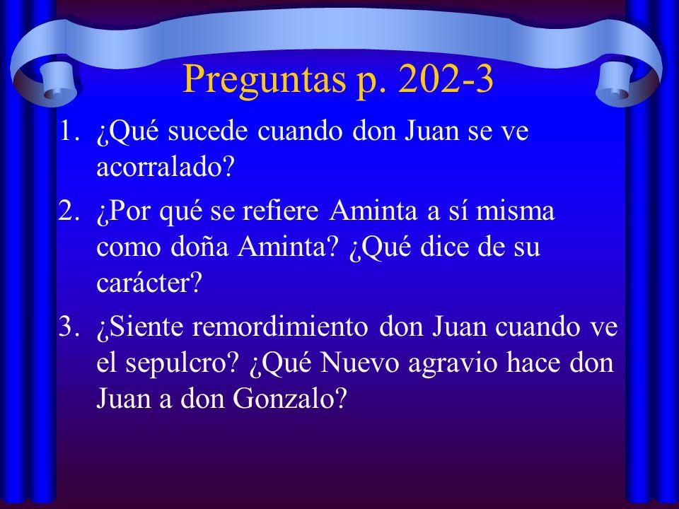 Preguntas p. 202-3 ¿Qué sucede cuando don Juan se ve acorralado