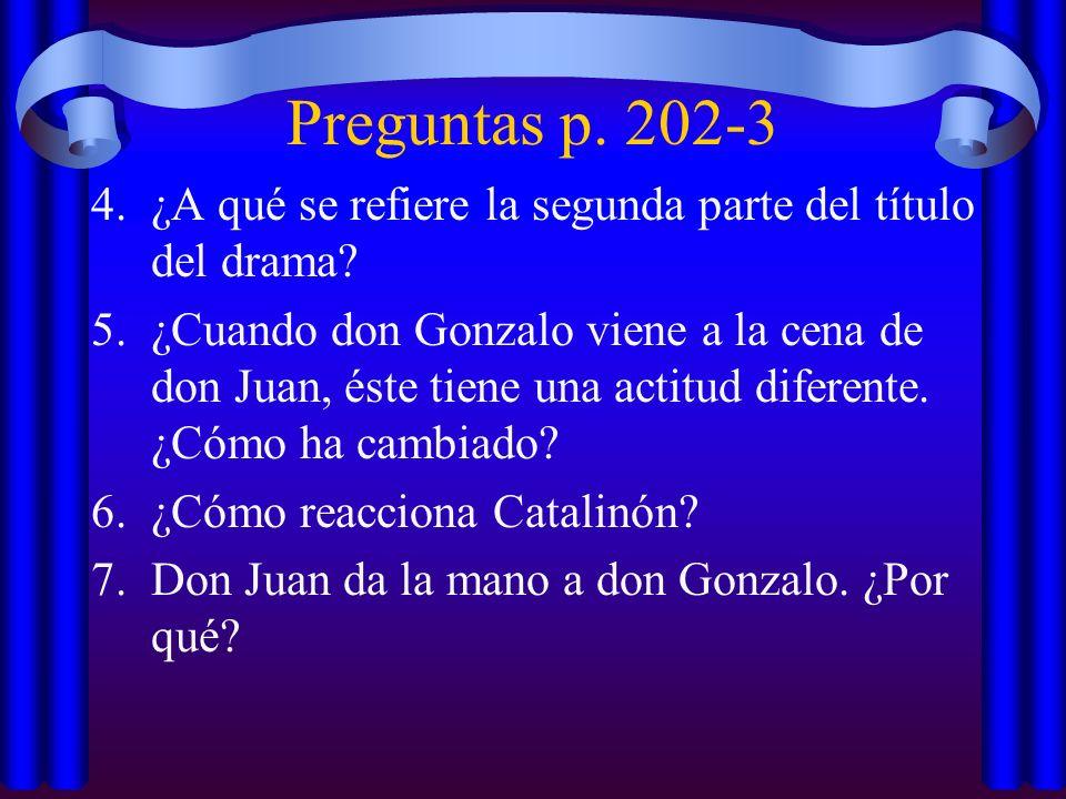 Preguntas p. 202-3 ¿A qué se refiere la segunda parte del título del drama