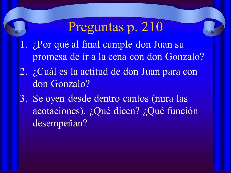 Preguntas p. 210 ¿Por qué al final cumple don Juan su promesa de ir a la cena con don Gonzalo ¿Cuál es la actitud de don Juan para con don Gonzalo