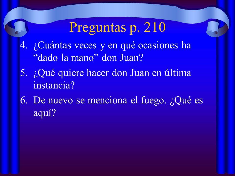 Preguntas p. 210 ¿Cuántas veces y en qué ocasiones ha dado la mano don Juan ¿Qué quiere hacer don Juan en última instancia
