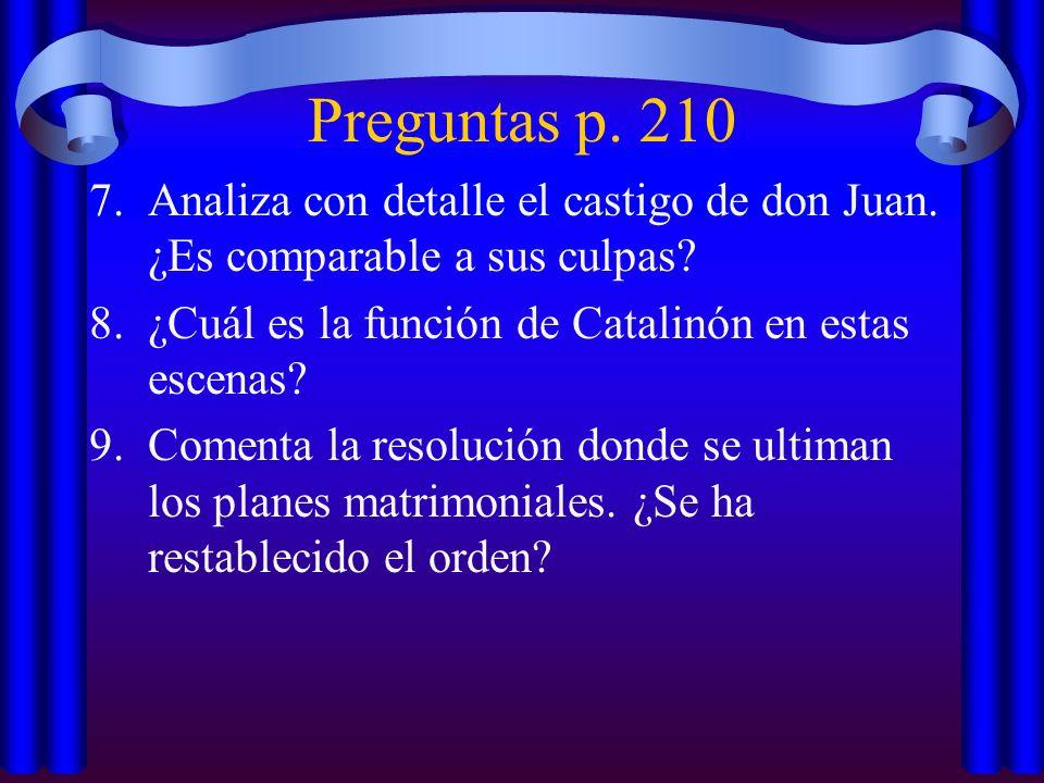 Preguntas p. 210 Analiza con detalle el castigo de don Juan. ¿Es comparable a sus culpas ¿Cuál es la función de Catalinón en estas escenas
