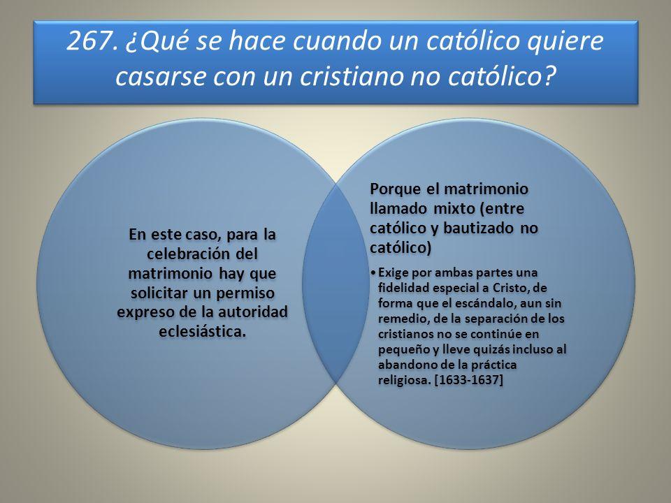 267. ¿Qué se hace cuando un católico quiere casarse con un cristiano no católico