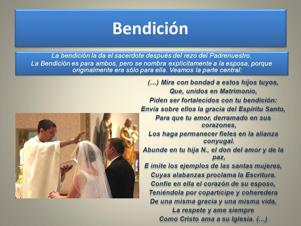 Bendición La bendición la da el sacerdote después del rezo del Padrenuestro.