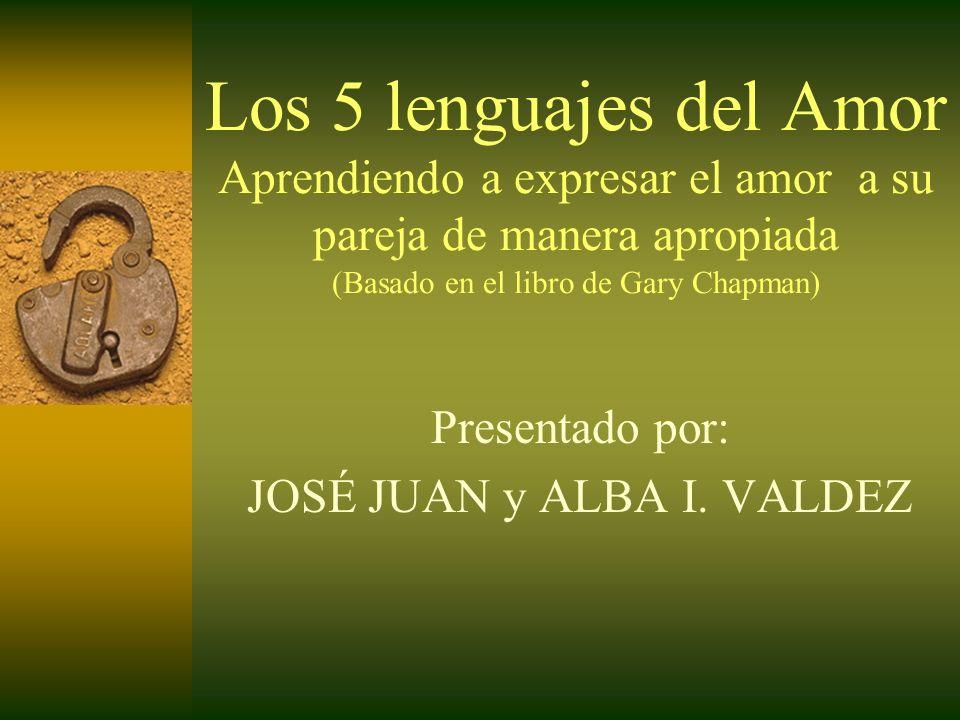 Presentado por: JOSÉ JUAN y ALBA I. VALDEZ