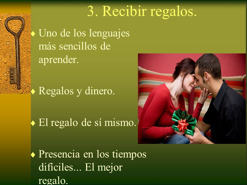 3. Recibir regalos. Uno de los lenguajes más sencillos de aprender.