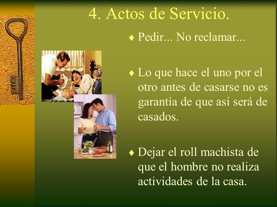 4. Actos de Servicio. Pedir... No reclamar...