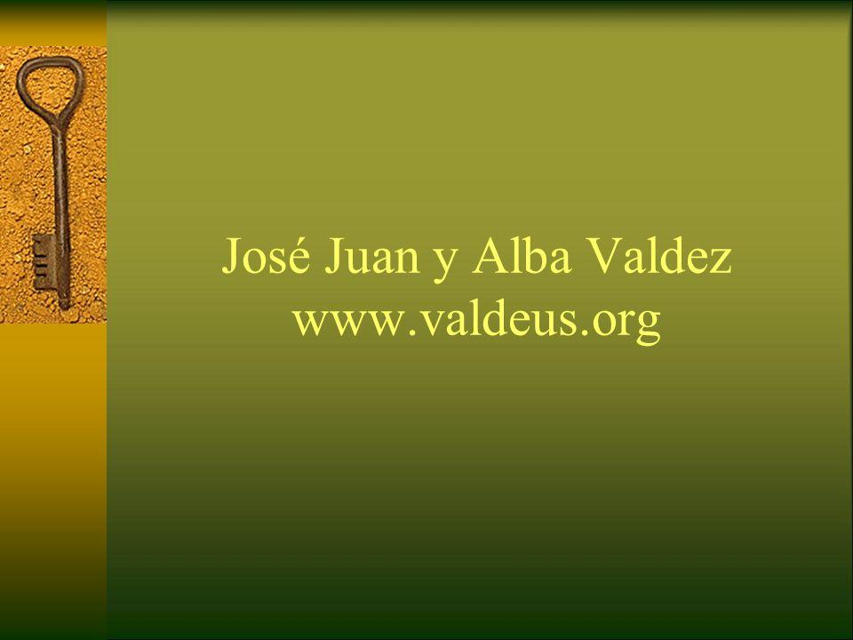 José Juan y Alba Valdez www.valdeus.org