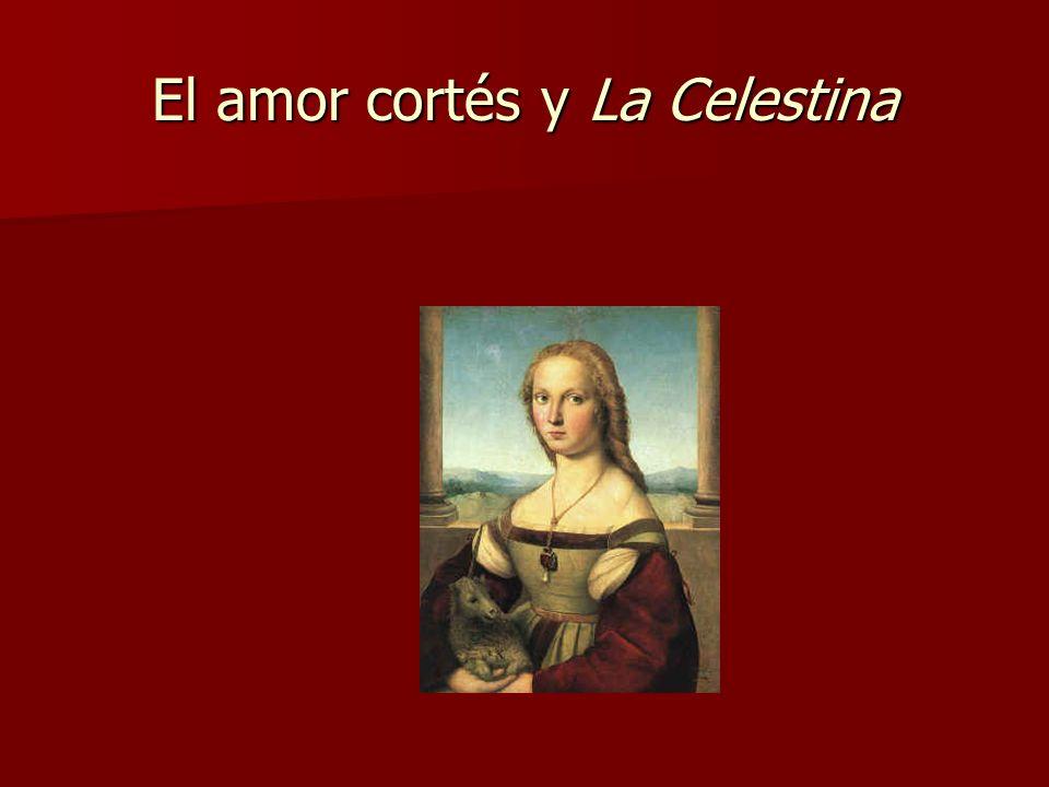 El amor cortés y La Celestina