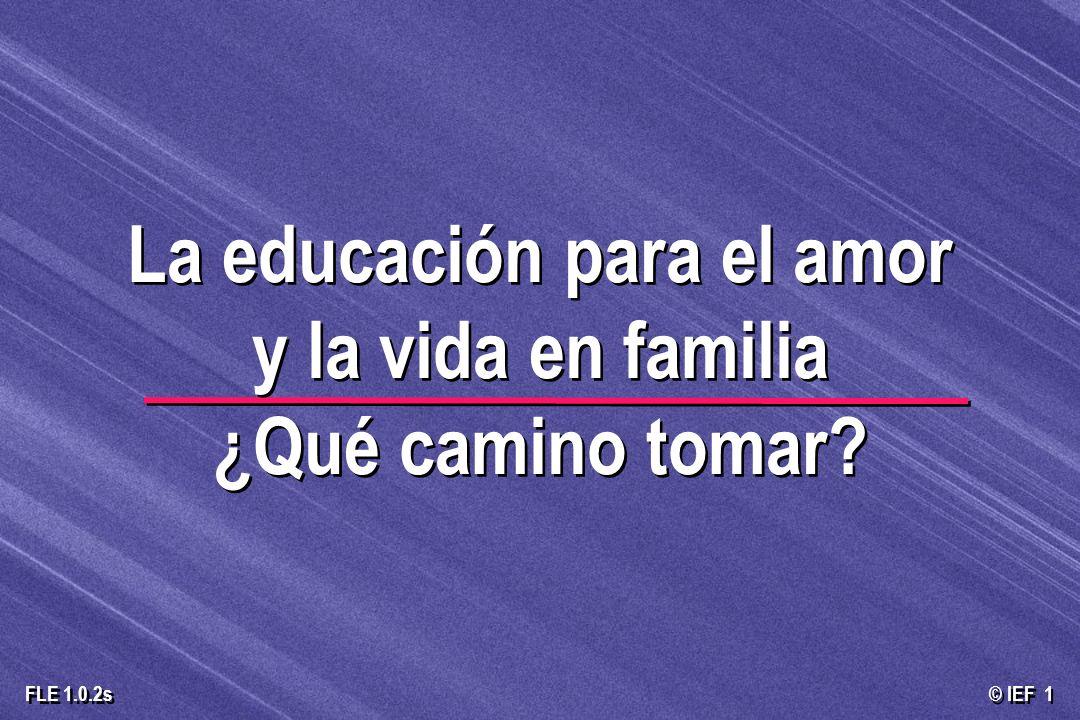 La educación para el amor y la vida en familia ¿Qué camino tomar