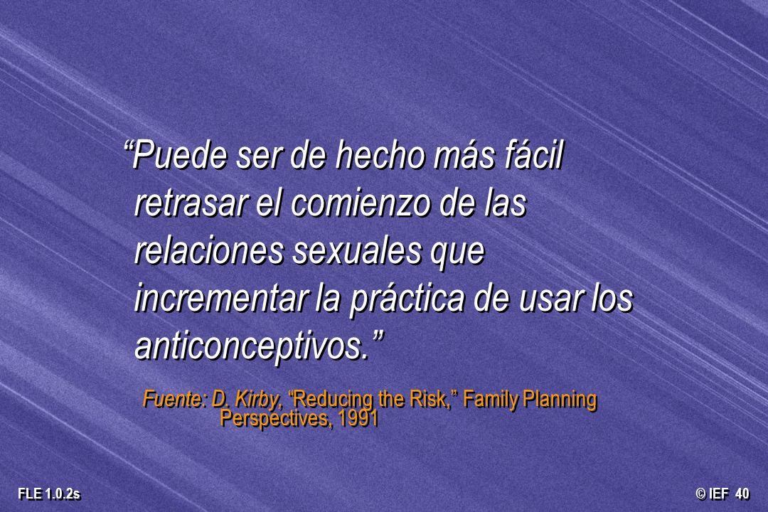 Puede ser de hecho más fácil retrasar el comienzo de las relaciones sexuales que incrementar la práctica de usar los anticonceptivos.