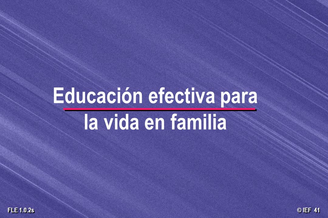Educación efectiva para la vida en familia