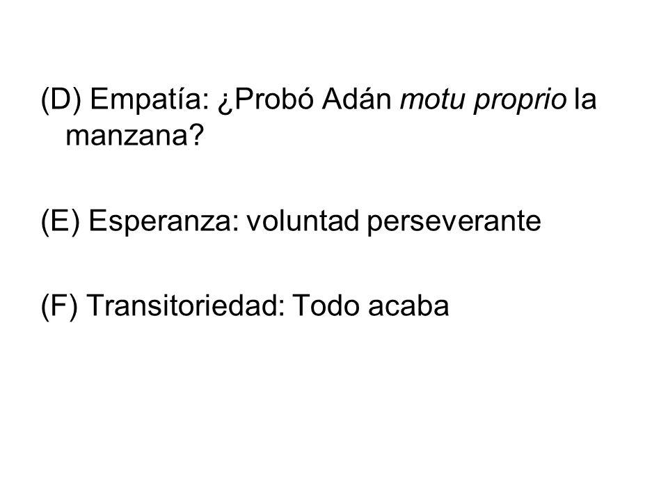 (D) Empatía: ¿Probó Adán motu proprio la manzana
