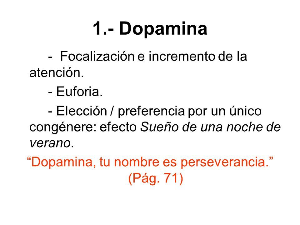 Dopamina, tu nombre es perseverancia. (Pág. 71)