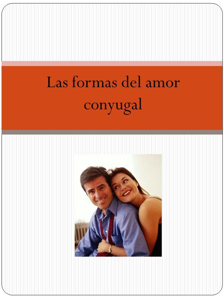 Las formas del amor conyugal