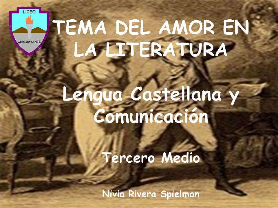 TEMA DEL AMOR EN LA LITERATURA Lengua Castellana y Comunicación