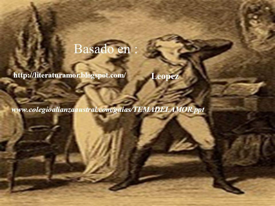 Basado en : Leopez http://literaturamor.blogspot.com/