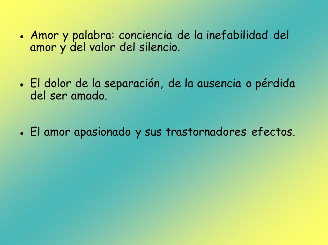 Amor y palabra: conciencia de la inefabilidad del amor y del valor del silencio.