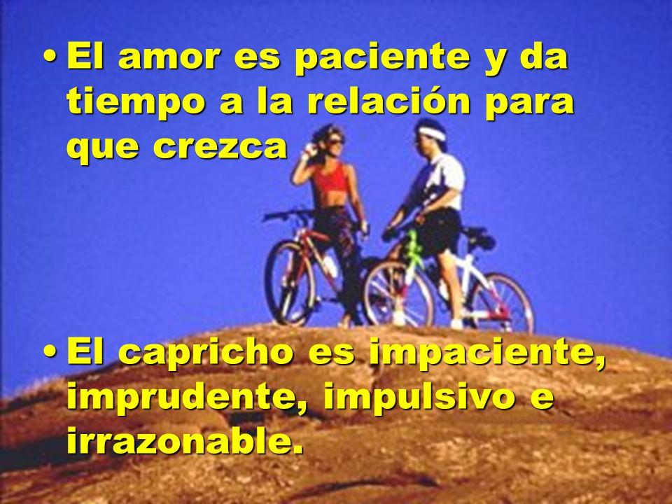 El amor es paciente y da tiempo a la relación para que crezca