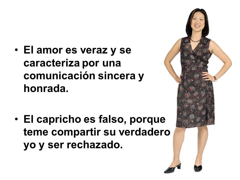 El amor es veraz y se caracteriza por una comunicación sincera y honrada.