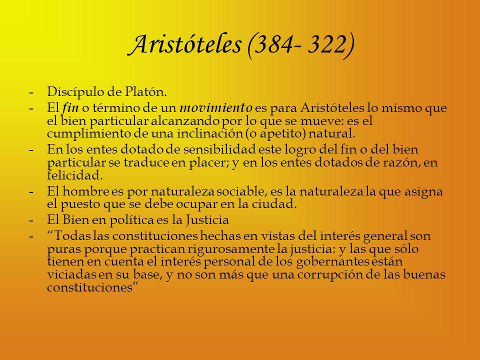 Aristóteles (384- 322) Discípulo de Platón.