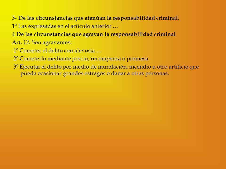 3- De las circunstancias que atenúan la responsabilidad criminal.