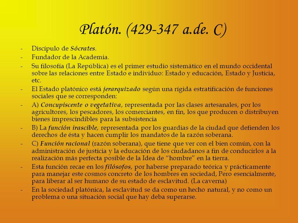 Platón. (429-347 a.de. C) Discípulo de Sócrates.