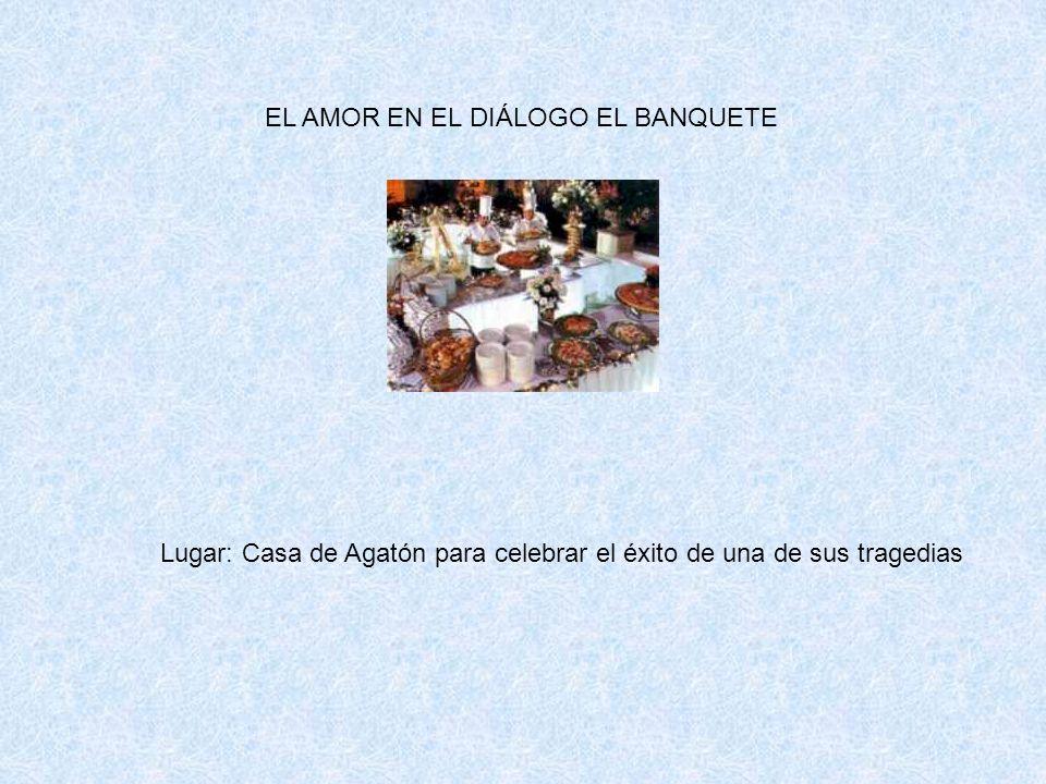 EL AMOR EN EL DIÁLOGO EL BANQUETE