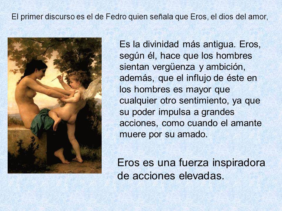 Eros es una fuerza inspiradora de acciones elevadas.