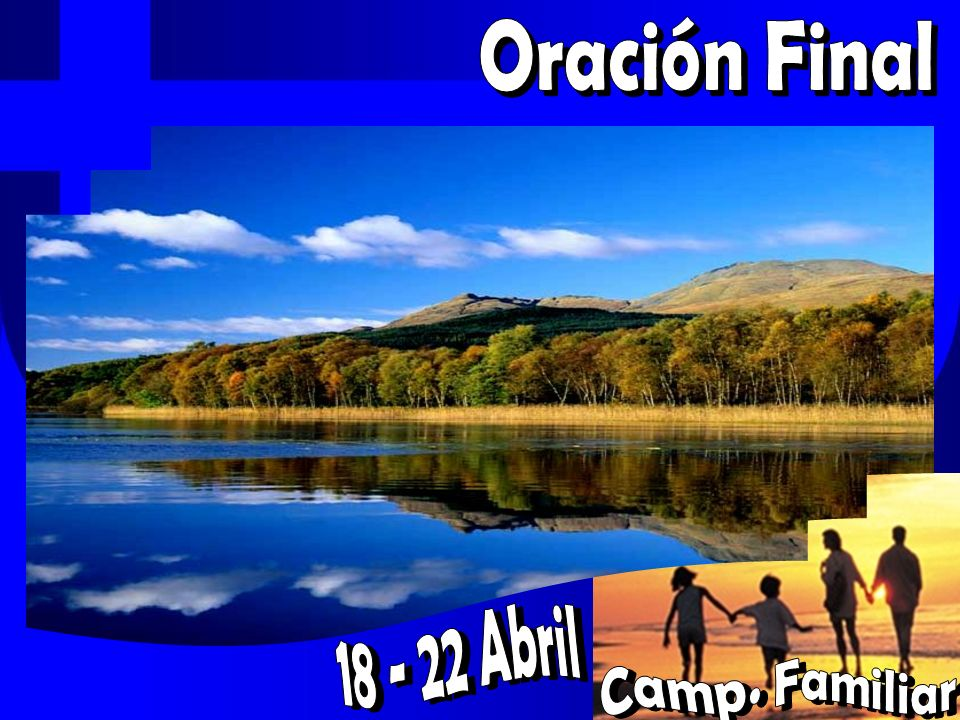 Oración Final 18 - 22 Abril Camp. Familiar