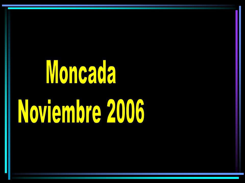 Moncada Noviembre 2006