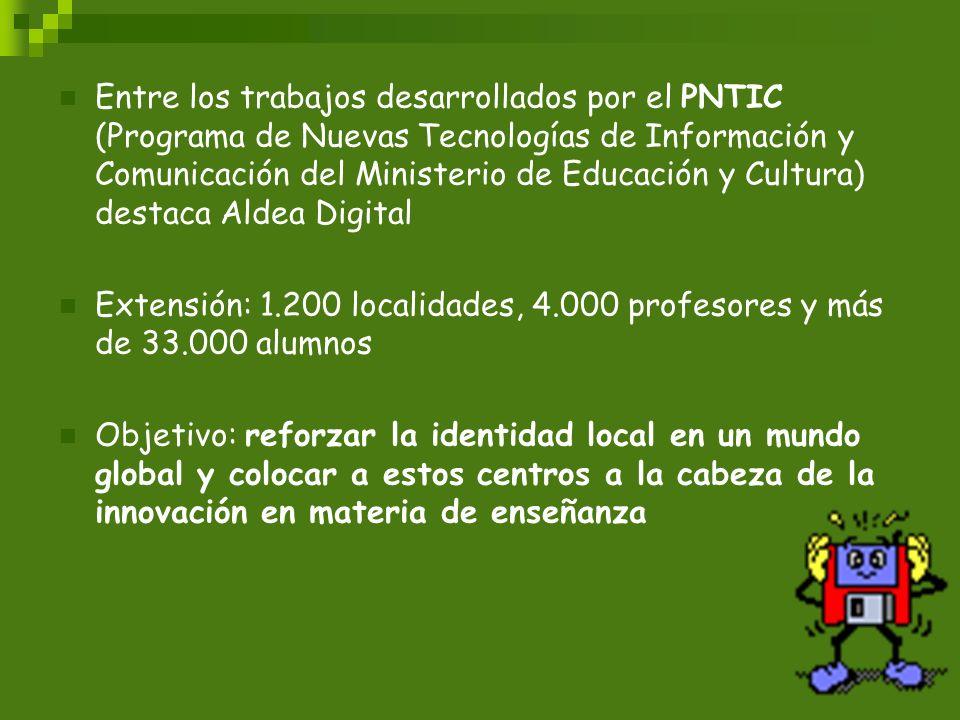 Entre los trabajos desarrollados por el PNTIC (Programa de Nuevas Tecnologías de Información y Comunicación del Ministerio de Educación y Cultura) destaca Aldea Digital