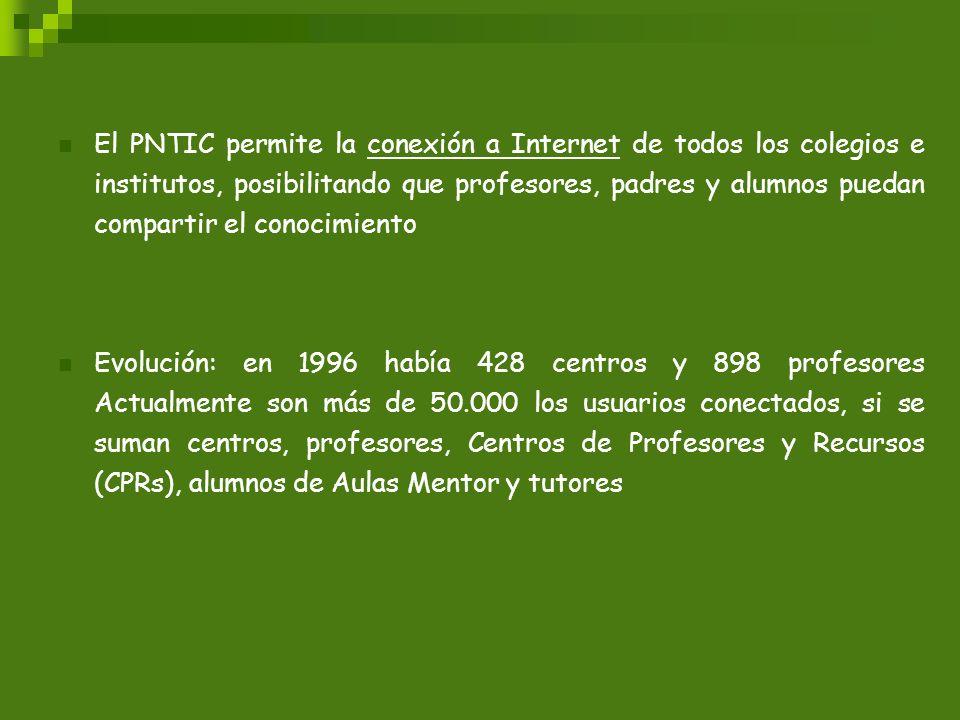 El PNTIC permite la conexión a Internet de todos los colegios e institutos, posibilitando que profesores, padres y alumnos puedan compartir el conocimiento