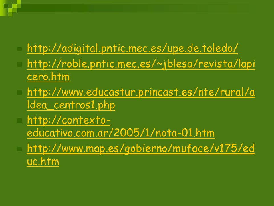 http://adigital.pntic.mec.es/upe.de.toledo/ http://roble.pntic.mec.es/~jblesa/revista/lapicero.htm.
