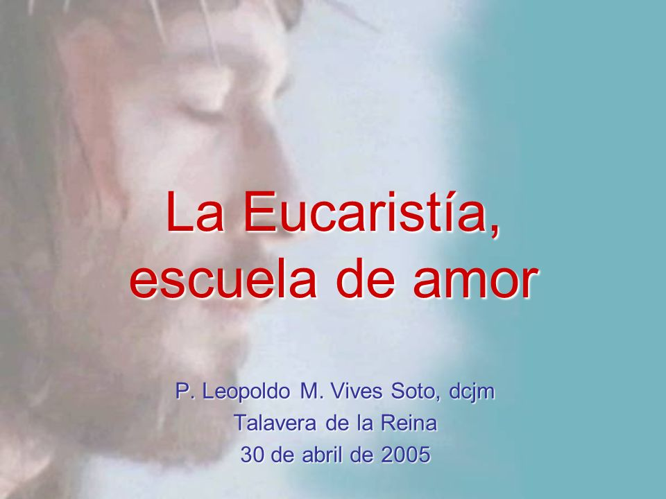 La Eucaristía, escuela de amor