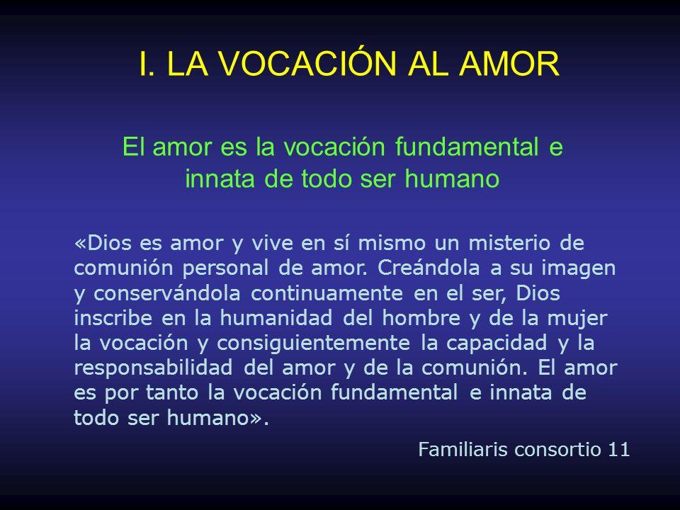 El amor es la vocación fundamental e innata de todo ser humano
