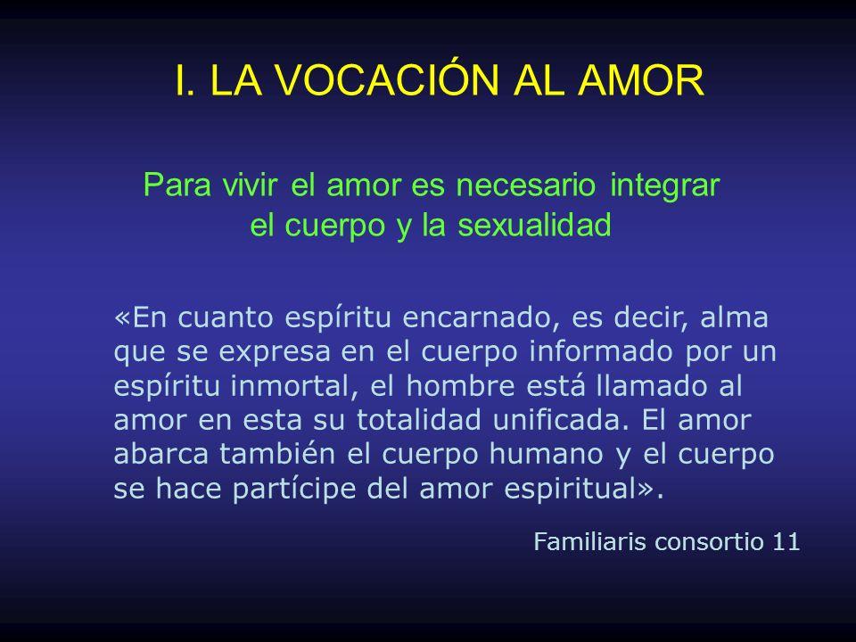 Para vivir el amor es necesario integrar el cuerpo y la sexualidad