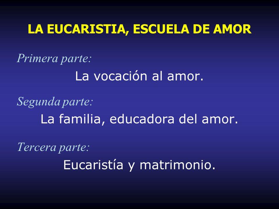 LA EUCARISTIA, ESCUELA DE AMOR