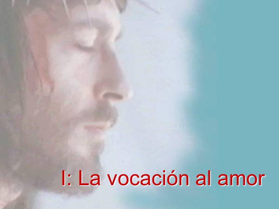 I: La vocación al amor