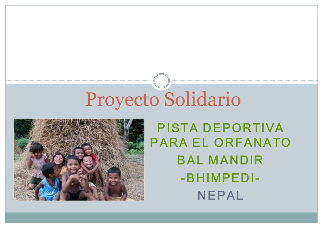 PISTA DEPORTIVA PARA EL ORFANATO BAL MANDIR -BHIMPEDI- NEPAL