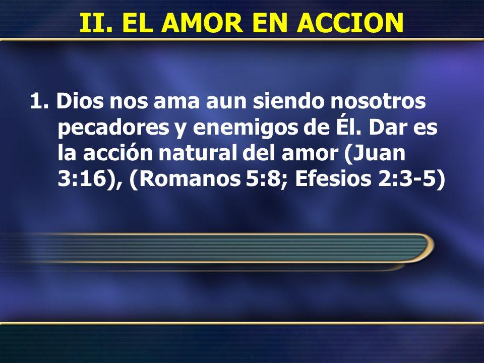 II. EL AMOR EN ACCION