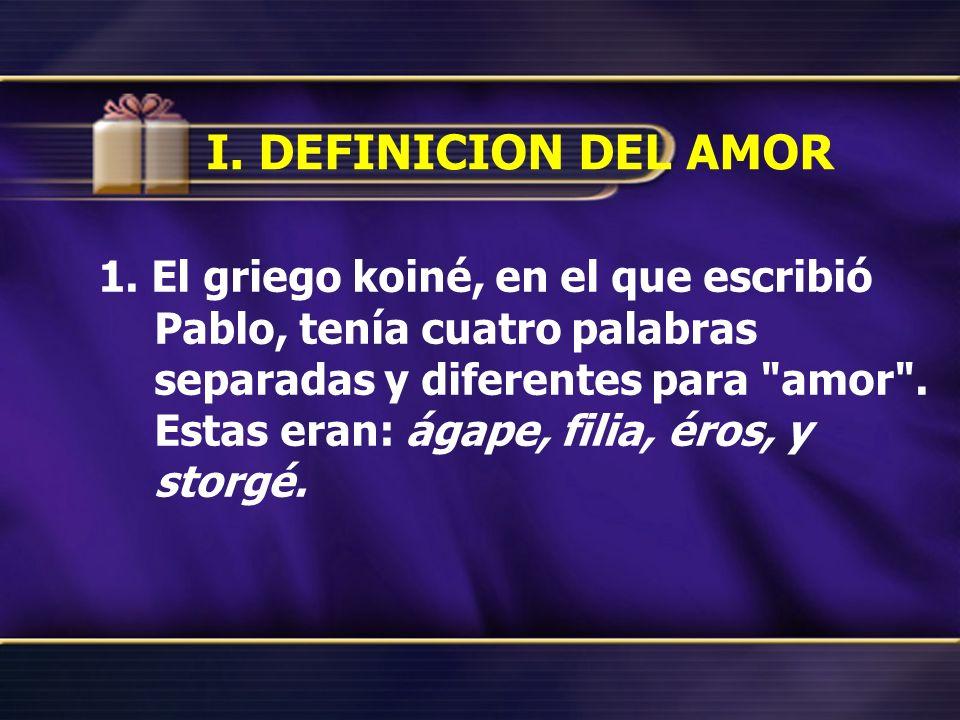 I. DEFINICION DEL AMOR