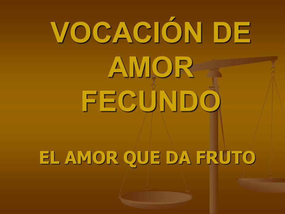 VOCACIÓN DE AMOR FECUNDO