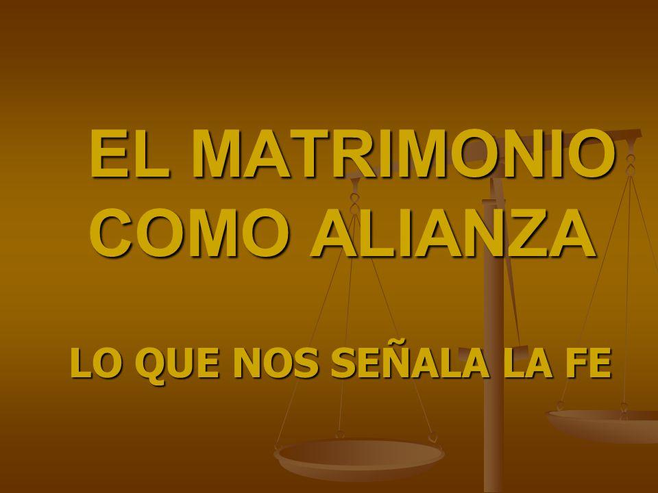 EL MATRIMONIO COMO ALIANZA