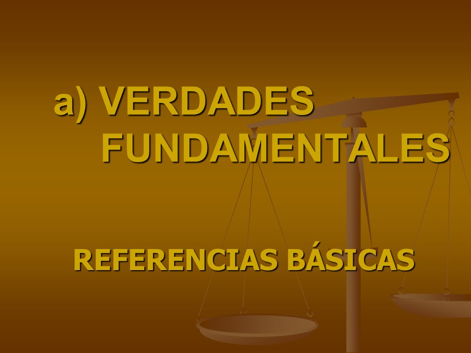 a) VERDADES FUNDAMENTALES